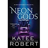 Neon Gods: A Scorchingly Hot Modern Retelling of Hades and Persephone: 1