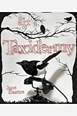 The Art of Taxidermy Kindle Edition