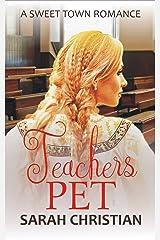 Teacher's Pet (Sweet Town Clean Historical Western Romance Book 10) Kindle Edition