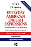 NTC's Dictionary of Everyday American English Expressions: Presented According to Topic and Situation (McGraw-Hill ESL References)