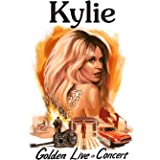 Kylie - Golden - Live In Concert