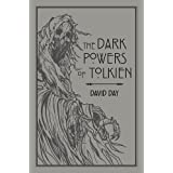 The Dark Powers of Tolkien: An illustrated Exploration of Tolkien's Portrayal of Evil, and the Sources that Inspired his Work