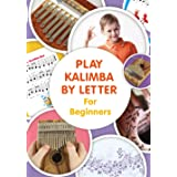 Play Kalimba by Letter - For Beginners: Kalimba Easy-to-Play Sheet Music (Colored Version): 1
