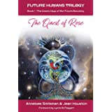 The Quest of Rose: The Cosmic Keys of Our Future Becoming