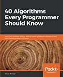 40 Algorithms Every Programmer Should Know: Hone your proble…