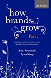 How Brands Grow: Including Emerging Markets, Services and Durables, New Brands and Luxury Brands