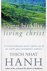 Living Buddha, Living Christ Kindle Edition