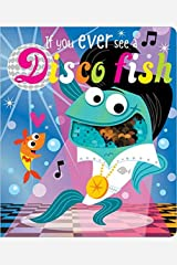IF YOU EVER SEE A DISCO FISH Board book