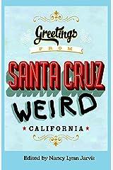 Santa Cruz Weird Kindle Edition
