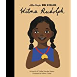Wilma Rudolph (Little People, Big Dreams): Volume 27