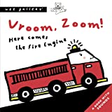Vroom, Zoom! Here Comes The Fire Engine (Wee Gallery sound book): A Press and Listen Book