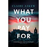 What You Pay For: Shortlisted for McIlvanney and CWA Awards