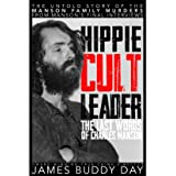 Hippie Cult Leader: The Last Words of Charles Manson