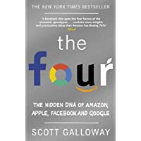 The Four: The Hidden DNA of Amazon, Apple, Facebook and Goog…