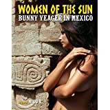Women of the Sun: Bunny Yeager in Mexico