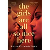 The Girls Are All So Nice Here: The global bestseller debut crime thriller of 2021 about toxic female friendship and obsessio
