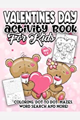 Valentines Day Activity Book for Kids Ages 4-8: A Fun Kid Workbook Game for Learning Valentines Day Things, Coloring, Dot To Dot, Mazes, Word Search and More! Paperback