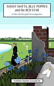 Ghost Swifts, Blue Poppies and the Red Star (Mrs McDougall Investigates Book 1)