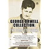 The Complete Works of George Orwell: Novels, Poetry, Essays: (1984, Animal Farm, Keep the Aspidistra Flying, A Clergyman's Da