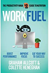 Work Fuel: The Productivity Ninja Guide to Nutrition Kindle Edition