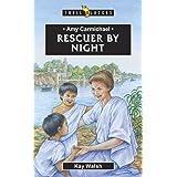 Amy Carmichael: Rescuer by Night