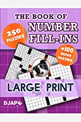 The Book of Number Fill-Ins: 250 Puzzles, Large Print (Number Fill-Ins Books) ペーパーバック