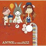 ANIME meets JAZZ~Cheerful Songs~