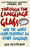 Through the Language Glass: Why The World Looks Different In…