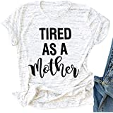 FAYALEQ Tired as a Mother T Shirt Women Letter Print Short Sleeve Tops Mom Life Funny Graphic Tees Shirts