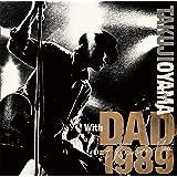 小山卓治|TAKUJI OYAMA with DAD 1989