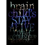brainchild's -STAY ALIVE- LIVE at EX THEATER ROPPONGI [DVD]