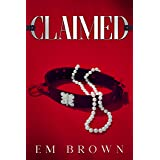 CLAIMED: A Dark Mafia Romance (Claimed Trilogy Book 1)