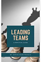 Leading Teams: A Practical Guide Kindle Edition