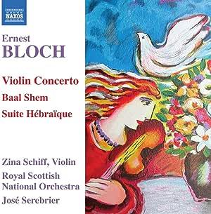 Violin Concerto / Baal Shem / Suite Hebraique
