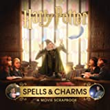 Harry Potter: Spells and Charms: A Movie Scrapbook