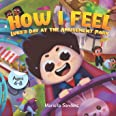 How I Feel: Fear at the Amusement Park Ages 4-8: An Emotion Book for Kids on How to Recognise and Express Feelings, Self-Regu