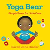 Yoga Bear: Simple Animal Poses for Little Ones: 2