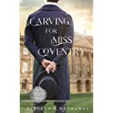 Carving for Miss Coventry: A Regency Romance: 1