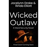 Wicked Outlaw (Ward Security Book 6)
