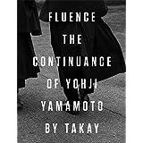 Fluence: The Continuance of Yohji Yamamoto