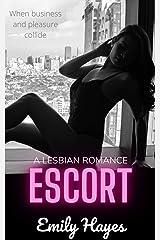 Escort: A Lesbian Romance Kindle Edition