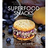 Superfood Snacks: 100 Delicious, Energizing & Nutrient-Dense Recipes: 4