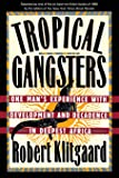 Tropical Gangsters: One Man's Experience With Development An…