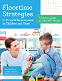 Floortime Strategies to Promote Development in Children and…