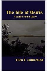 The Isle of Osiris: A Jamie Poole Diary (Jamie Poole Diaries Book 1) Kindle Edition