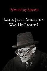 James Jesus Angleton: Was He Right? An EJE Original Kindle Edition