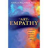 Art of Empathy: A Complete Guide to Life's Most Essential Skill