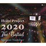 Hello! Project 2020 ~The Ballad~ Special Number(特典なし)[Blu-ray]