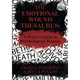 The Emotional Wound Thesaurus: A Writer's Guide to Psychological Trauma: 6