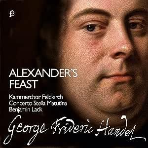 Haendel: Alexander's Feast or The Power of Musick